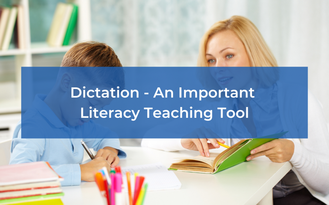 Dictation – An Important Literacy Teaching Tool