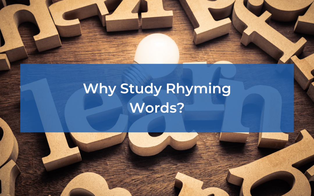 Why Study Rhyming Words?