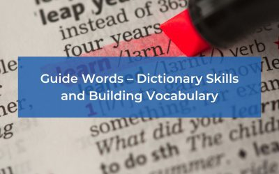 Guide Words – Dictionary Skills and Building Vocabulary
