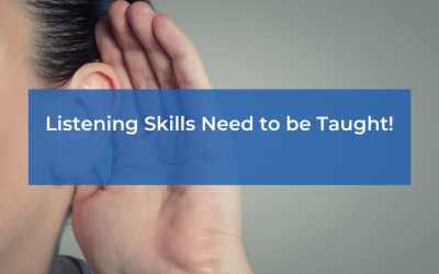 Listening Skills Need to be Taught!