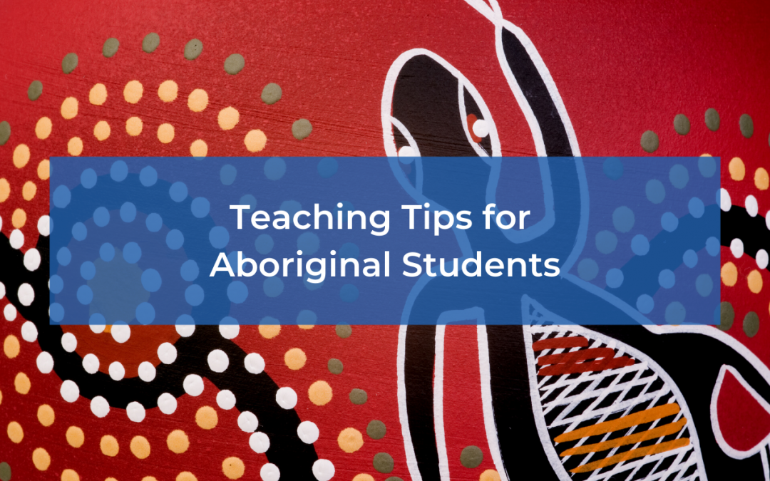 Teaching Tips for Aboriginal Students
