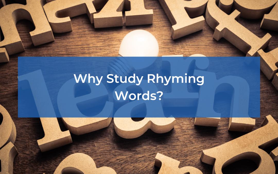 Why Study Rhyming Words?